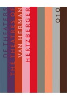 The Theatres of Herman Hertzberger | Arthur Wortmann | 9789064505638 | 010