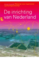 De inrichting van Nederland. de Gouden Piramide 2005 | M. van Rooy, Ton Idsinga | 9789064505768