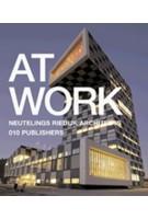 At Work. Neutelings Riedijk Architects | Willem Jan Neutelings, Michiel Riedijk | 9789064505843