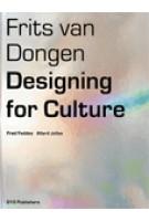 Frits van Dongen. Designing for Culture | Fred Feddes, Allard Jolles | 9789064506222