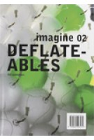 Deflateables Imagine 02 | Ulrich Knaack, Tillman Klein, Marcel Bilow | 9789064506574
