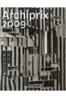 Archiprix 2009. The best Dutch graduation projects - De beste Nederlandse afstudeerplannen