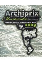Archiprix International Montevideo 2009. Los mejores proyectos de graduacíon del mundo. Arquitectura - Urbanismo - Arquitectura del Paisaje | Henk van der Veen | 9789064507045