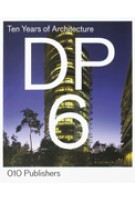 DP6. Ten Years of Architecture | Olof Koekebakker | 9789064507137