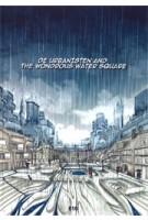 De Urbanisten and the Wondrous Water Square | Florian Boer, Jens Jorritsma, Dirk van Peijpe | 9789064507373 | 010
