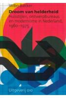 Droom van helderheid. Huisstijlen, ontwerpbureaus en modernisme in Nederland, 1960-1975 | Wibo Bakker | 9789064507533