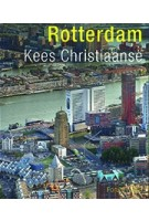 Rotterdam (English edition) | Kees Cristiaanse | 9789064507724
