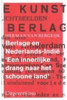 Berlage en Nederlands-Indie. 'Een innerlijke drang naar het schoone land' | Herman van Bergeijk | 9789064507762 | 010