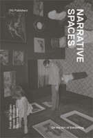 Narrative Spaces. On the Art of Exhibiting | Herman Kossmann, Suzanne Mulder, Frank den Oudsten | 9789064507946