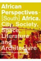 African Perspectives - [South] Africa. City, Society, Space, Literature and Architecture | Gerhard Bruyns, Arie Graafland | 9789064507977
