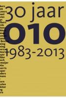 30 jaar 010, 1983-2013 | Hans Oldewarris | 9789064508028