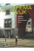 Themawijk. Wonen op een verzonnen plek | Sabine Meier, Arnold Reijndorp | 9789068685367 | THOTH