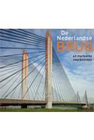 De Nederlandse brug. 40 markante voorbeelden | Jan van den Hoonaard | 9789068685978