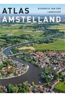 Atlas Amstelland. Biografie van een landschap | Jaap Evert Abrahamse, Menne Kosian, Erik Schmitz | 9789068686074