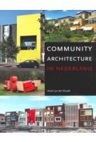 Community Architecture in Nederland | Henk van der Woude, Machiel van Dorst, Babet Galis, Wouter Vanstiphout | 9789068686111 | THOTH