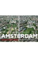 AMSTERDAM hetzelfde maar anders in 144 luchtfoto's | Noud de Vreeze, Ger van Middelkoop, Marco van Middelkoop (fotografie) | 9789068686364