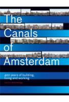The Canals of Amsterdam. 400 years of living, working and building | Jos Smit, Koen Kleijn, Ernest Kurpershoek | 9789068686401