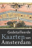 Gedetailleerde Kaarten van Amsterdam | Marc Hameleers | 9789068686869