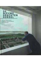 De nieuwe grachtengordel. De realisatie van het Algemeen Uitbreidingsplan van Amsterdam | Marinke Steenhuis, Vincent van Rossem | 9789068687163