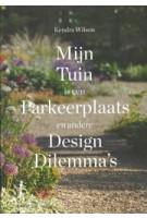 Mijn Tuin is een Parkeerplaats en andere Design Dilemma's | Kendra Wilson | 9789068687279 | THOTH