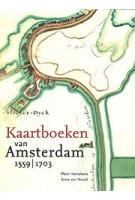 Kaartboeken van Amsterdam 1559-1703. Deel IV | Marc Hameleers, Anne van Noord | 9789068687736 | THOTH