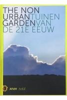 The Non Urban Garden | Marlies van Hak, Joop Hoogeveen, Peter Sonderen | 9789072603371 | AFdH, ArtEZ
