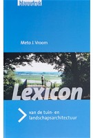 Lexicon van de tuin- en landschapsarchitectuur   Meto J. Vroom   9789075271157