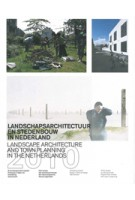 Landscape Architcture and Town Planning in The Netherlands 2010 | Jelte Boeijenga, Martine Bakker, Mark Hendriks | 9789075271454