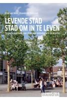 Levende stad, stad om in te leven. Cyclische processen voor een duurzame stedenbouwkundige praktijk | Elma van Beek | 9789075271539