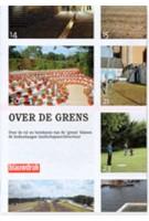 OVER DE GRENS. Over de rol en betekenis van de grens binnen de hedendaagse landschapsarchitectuur | Karin Christof, Arjan Vergeer | 9789075271591