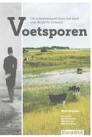 Voetsporen. Op schrijverspad door het landschap van de grote rivieren | Wim Huijser | 9789075271768