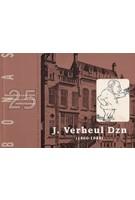 J. Verheul Dzn (1860 - 1948) voor iedere periode, locatie of functie een passend ontwerp | BONAS | 9789076643175