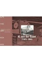 K. Van Der Gaast (1923 - 1993). Transparantie en Onverhulde Constructies | 9789076643236 | BONAS