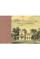 J.D. Zocher jr.  1791-1870. Architect en tuinarchitect | Josi Smit, Radboud van Beekum | 9789076643311 | BONAS