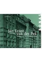 Jan Ernst van der Pek (1865-1919). Pionier van de Volkshuisvesting | Carol Schade | 9789076643373 | BONAS