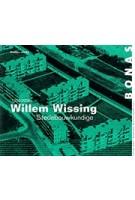 Willem Wissing. 1920-2008 Stedebouwkundige   Evelien van Es   9789076643397