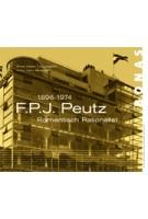 F.P.J. Peutz. 1896-1974. Romantisch Rationalist | Rosa Visser-Zaccagnini, Harry Broekman | 9789076643656