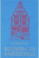 Bouwen in Amsterdam. Het Woonhuis in de Stad (reprint) | Henk Zantkuijl | 9789076863597 | NAi Boekverkopers