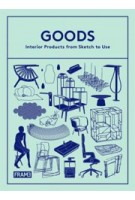 GOODS. Interior Products from Sketch to Use | Sarah de Boer-Schultz | 9789077174692