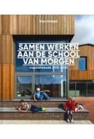 Samen werken aan de school van morgen. Inspiratieboek 2015-2020 | Sibo Arbeek | 9789077866597 | Schooldomein