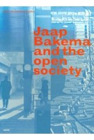 Jaap Bakema and the Open Society | Dirk Van Den Heuvel | 9789077966570 | ARCHIS