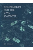 Compendium For The Civic Economy. What our cities, towns and neighbourhoods can learn from 25 trailblazers (reprint) | 9789078088004