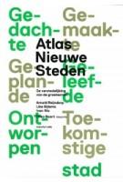 Atlas Nieuwe Steden. De verstedelijking van de groeikernen | Arnold Reijndorp, Like Bijlsma, Ivan Nio | 9789078088622