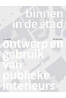 Binnen in de Stad. Ontwerp en gebruik van publieke interieurs | Matthijs de Boer | 9789078088646 | Trancity Valiz