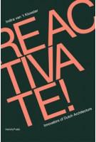 Reactivate! Responsive Innovators of Dutch Architecture   Indira van 't Klooster   9789078088806