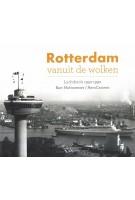 Rotterdam vanuit de wolken   Bart Hofmeester, Peter Egge   9789078388203   Watermerk BV