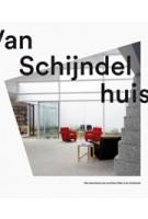 Van Schijndelhuis. Het huis van architect Mart van Schijndel   Het huis van architect Mart van Schijndel   9789080363502