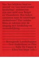Bewegende Landschappen. Over Stedenbouw en Film | Sofie De Caigny, Ellen Van Impe | 9789081326391