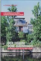 Der Traum vom Baumhaus. das Ökohausprojekt von Frei Otto in Berlin | DVD | Beate Lendt | 9789081431408