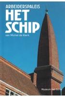 Arbeiderspaleis Het Schip van Michel de Klerk | Ton Heijdra, Alice Roegholt, Richelle Wansing | 9789081439732